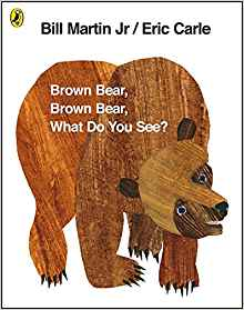 Brown Bear,Brown Bear,What Do You See