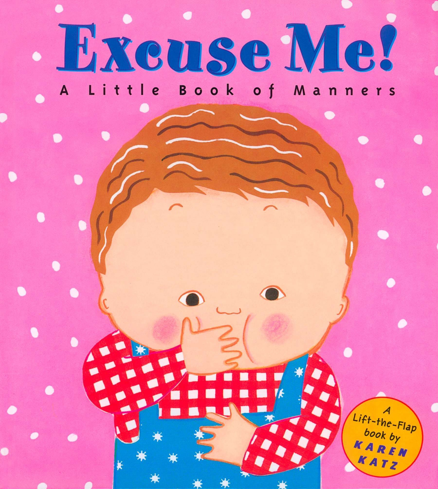 Excuse Me!:a Little Book of Manners
